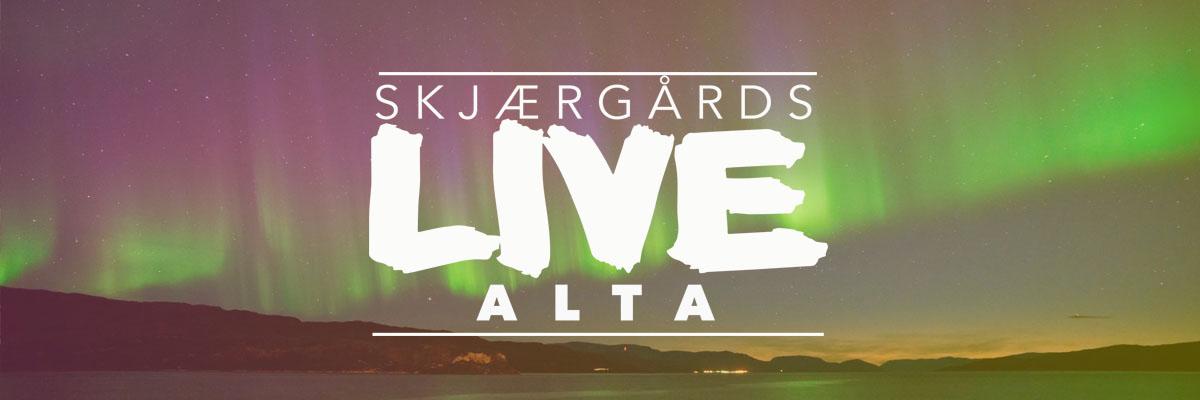 Skjærgårds LIVE Alta