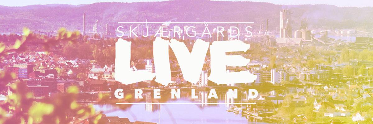 Skjærgårds LIVE Grenland