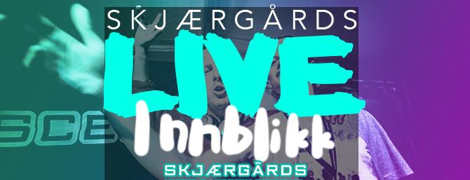 Skjærgårds LIVE Innblikk 2016