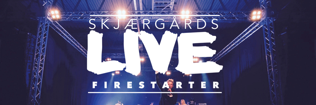 Skjærgårds LIVE Firestarter